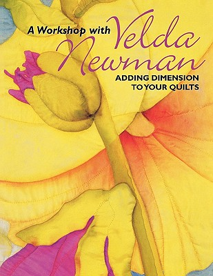 Image for A Workshop with Velda Newman: Adding Dimension to Your Quilts