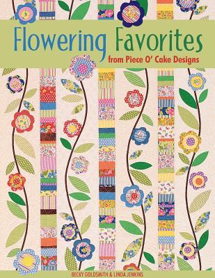 Flowering Favorites from Piece O' Cake Designs, Becky Goldsmith, Linda Jenkins