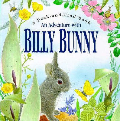 Image for An Adventure With Billy Bunny [A Peek-And-find book]