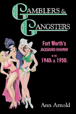Image for Gamblers & Gangsters Fort Worth's Jacksboro Highway In The 1940s & 1950s