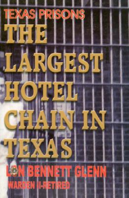 Image for The Largest Hotel Chain in Texas: Texas Prisons