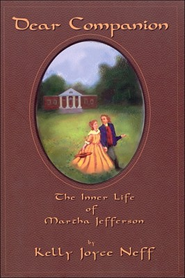 Image for Dear Companion: The Inner Life of Martha Jefferson (River Lethe Book)