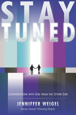 Image for Stay Tuned: Conversations with Dad from the Other Side
