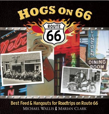 Image for Hogs on 66: Best Feed and Hangouts for Road Trips on Route 66