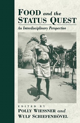 Image for Food and the Status Quest: An Interdisciplinary Perspective (Anthropology of Food & Nutrition)