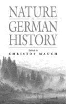 Image for Nature in German History (Studies in German History)