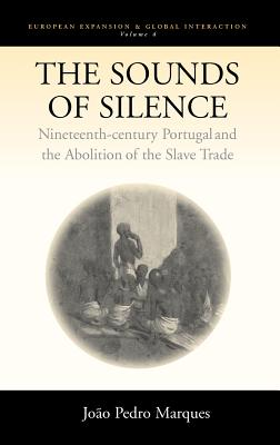 Image for 4: The Sounds of Silence: Nineteenth-Century Portugal and the Abolition of the Slave Trade (European Expansion & Global Interaction)