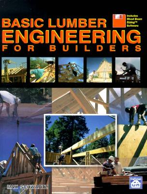 Basic Lumber Engineering for Builders, Max Schwartz