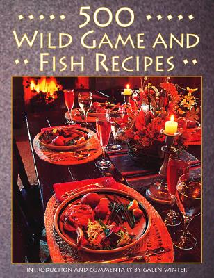 Image for 500 Wild Game and Fish Recipes
