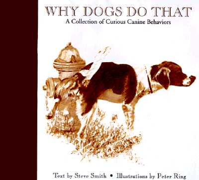 Image for Why Dogs Do That: A Collection of Curious Canine Behaviors