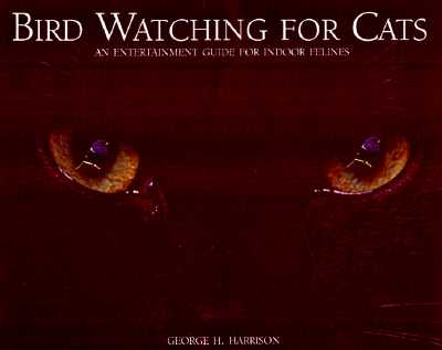Image for Bird Watching for Cats: An Entertainment Guide for Indoor Felines