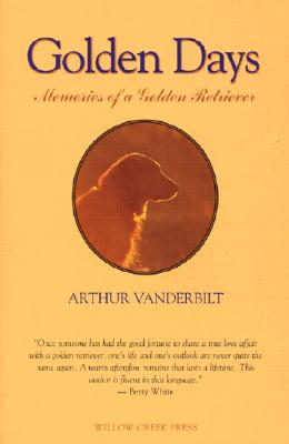 Golden Days: Memories of a Golden Retriever, Vanderbilt, Arthur