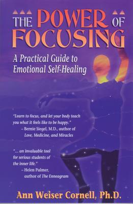 The Power of Focusing: A Practical Guide to Emotional Self-Healing, Cornell, Ann Weiser Ph.D.