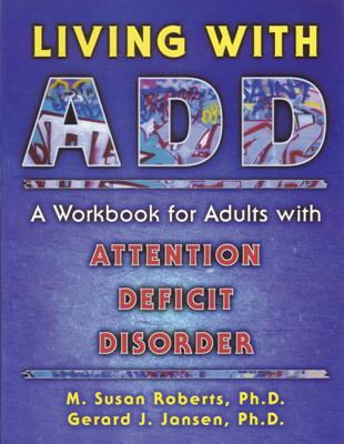 Image for Living With ADD: A Workbook for Adults With Attention Deficit Disorder