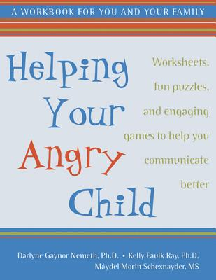 Image for Helping Your Angry Child: A Workbook for You and Your Family