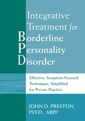 Image for Integrative Treatment for Borderline Personality Disorder: Effective, Symptom-Focused Techniques, Simplified For Private Practice