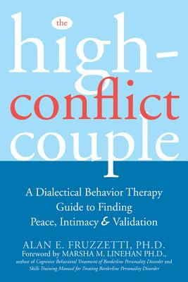 Image for The High-Conflict Couple: A Dialectical Behavior Therapy Guide to Finding Peace, Intimacy, and Validation