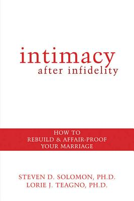 Image for Intimacy After Infidelity: How to Rebuild and Affair-Proof Your Marriage