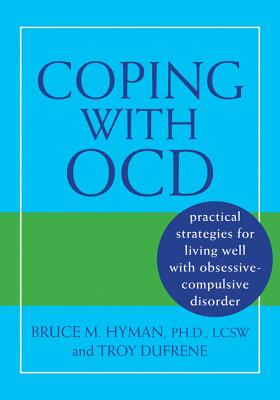 Image for Coping With OCD: Practical Strategies for Living Well With Obsessive-compulsive Disorder