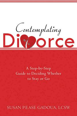 Image for Contemplating Divorce: A Step-by-Step Guide to Deciding Whether to Stay or Go