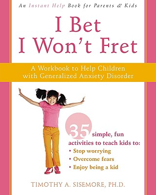 Image for I Bet I Won't Fret: A Workbook to Help Children with Generalized Anxiety Disorder