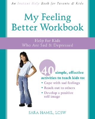 Image for My Feeling Better Workbook: Help for Kids Who Are Sad and Depressed