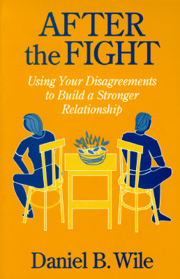 Image for After the Fight: Using Your Disagreements to Build a Stronger Relationship