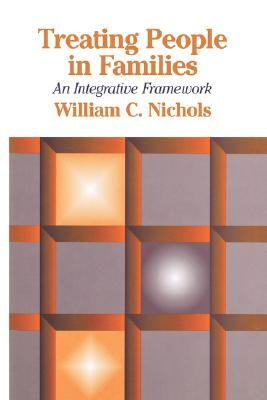 Treating People in Families: An Integrative Framework, Nichols, William C.