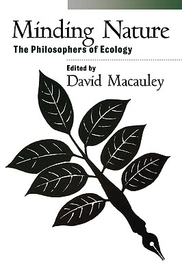 Minding Nature: The Philosophers of Ecology (Democracy and Ecology)