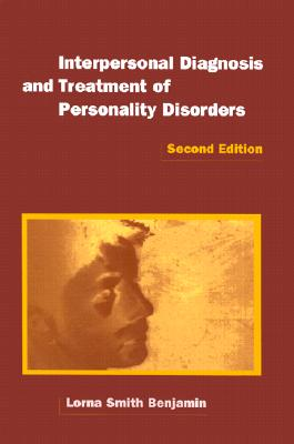 Interpersonal Diagnosis and Treatment of Personality Disorders [Second Edition], Benjamin, Lorna Smith