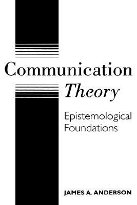 Image for Communication Theory: Epistemological Foundations
