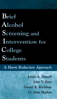Image for Brief Alcohol Screening and Intervention for College Students (BASICS): A Harm Reduction Approach