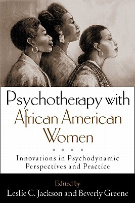 Psychotherapy with African American Women: Innovations in Psychodynamic Perspectives and Practice