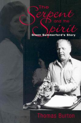 Image for The Serpent And The Spirit: Glenn Summerford'S Story
