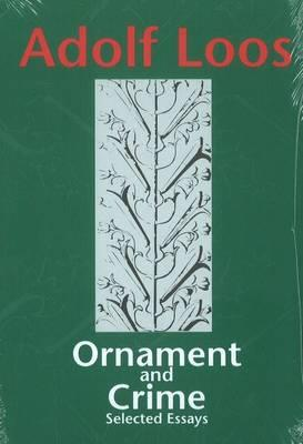 Image for Ornament and Crime: Selected Essays. (Studies in Austrian Literature, Culture, and Thought. Translation Series)