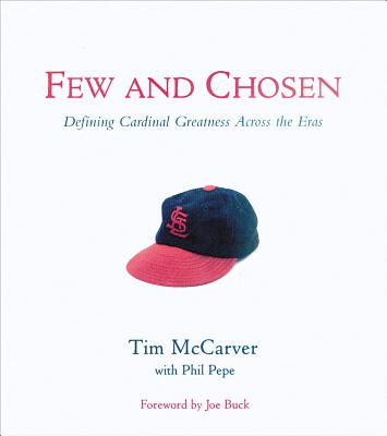Image for Few and Chosen: Defining Cardinal Greatness Across the Eras