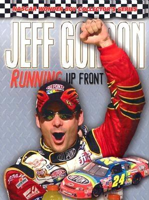Jeff Gordon: Running Up Front (NASCAR Wonder Boy Collector's), Woody Cain