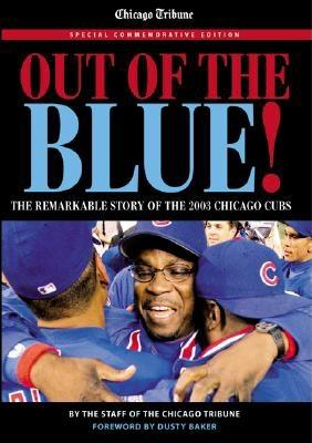 Image for Out of the Blue: The Remarkable Story of the 2003 Chicago Cubs