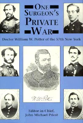 Image for One Surgeon's Private War: Doctor William W. Potter of the 57th New York