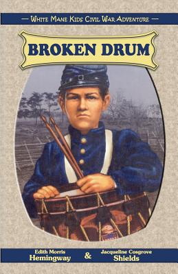 Broken Drum (White Mane Kids), Hemingway, Edith Morris; Shields, Jacqueline Cosgrove