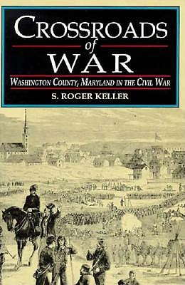 Image for Crossroads of War: Washington County, Maryland, in the Civil War