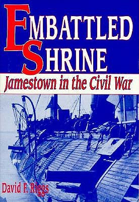 Image for EMBATTLED SHRINE, JAMESTOWN IN THE CIVIL WAR