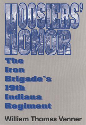 Image for Hoosier's Honor: The Iron Brigade's 19th Indiana Regiment
