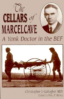 Image for Cellars of Marcelcave: A Yank Doctor in the BEF