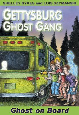 Ghost on Board: Gettysburg Ghost Gang #2 (Gettysburg Ghost Gang (Paperback)), Sykes, Shelley; Szymanski, Lois