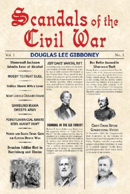 Scandals Of The Civil War, Douglas Lee Gibboney