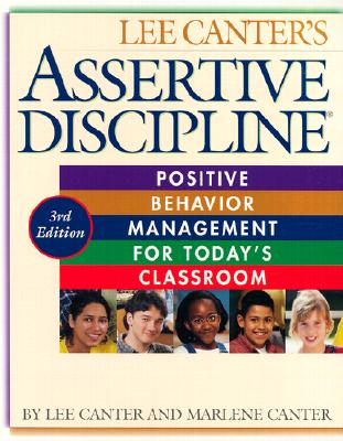 Image for Assertive Discipline: Positive Behavior Management for Today's Classroom Canter, Lee