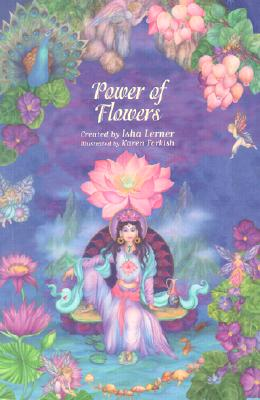 Image for The Power of Flowers: Healing Body and Soul Through the Art and Mysticism of Nature  (BOOK ONLY)