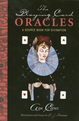 Image for The Playing Card Oracles: A Source Book for Divination