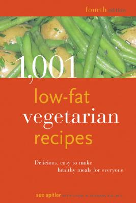 Image for 1,001 Low-Fat Vegetarian Recipes: Delicious, Easy-to-Make, Healthy Meals for Everyone